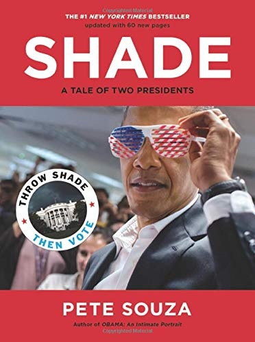 Shade: A Tale of Two Presidents (paperback) Pete Souza