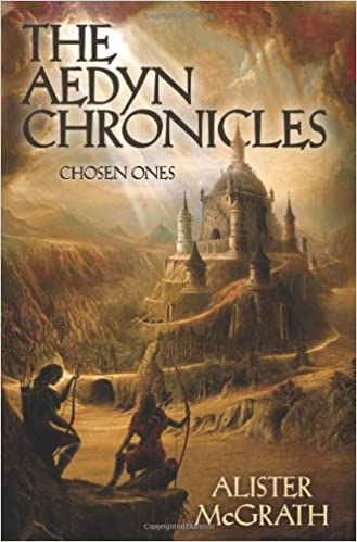 Chosen Ones: The Aedyn Chronicles (Hardcover) Alister McGrath