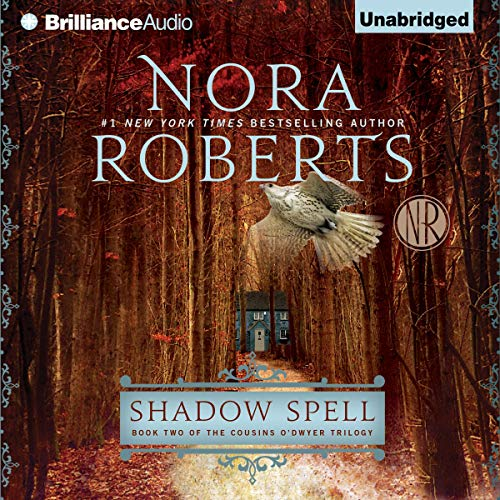 Shadow Spell : The Cousins O'Dwyer Trilogy, book 2 (CD audiobook) Nora Roberts