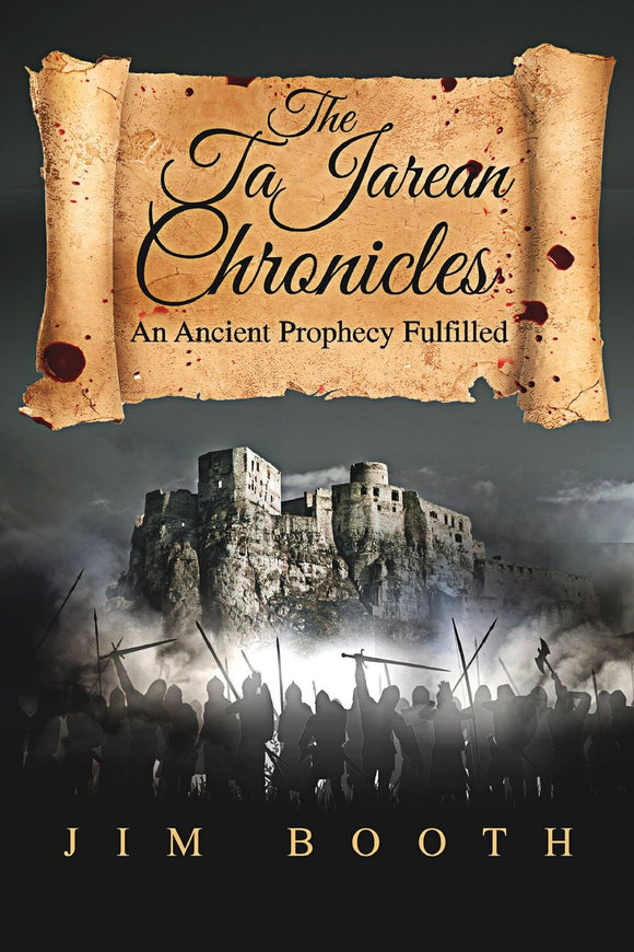 The TaJarean Chronicles: An Ancient Prophecy Fulfilled (paperback) Jim Booth