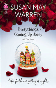 Everything's Coming Up Josey (Paperback) Susan May Warren