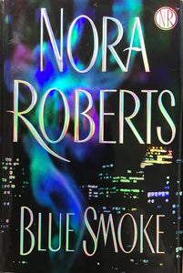 Blue Smoke (Hardcover) Nora Roberts