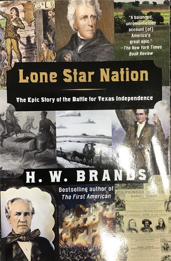 Lone Star Nation (paperback) H W Brands
