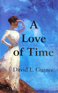 A Love Of Time (paperback) David Gurnee