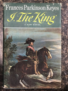 I, the King (Hardback) Frances Parkinson Keyes