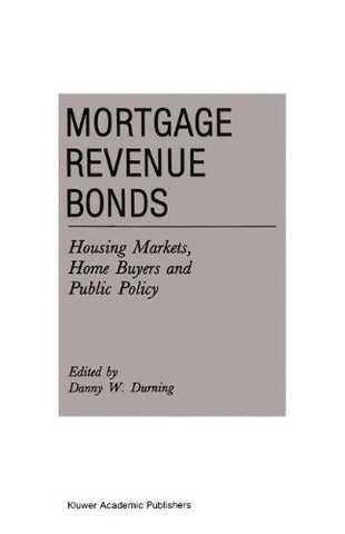 Mortgage Revenue Bonds: Housing Markets, Home Buyers And Public Policy (Current Issues In Real Estate Finance And Economics)