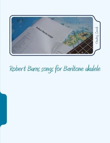 Robert Burns Songs For Baritone Ukulele