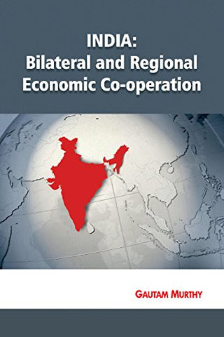 India: Bilateral And Regional Economic Co-Operation