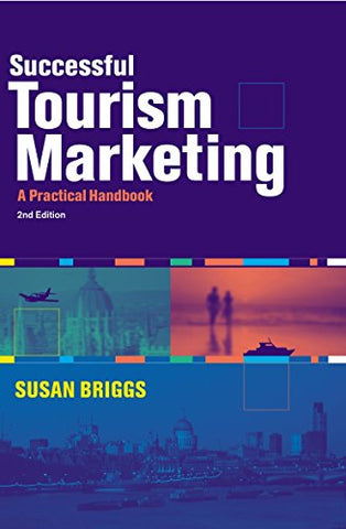 Successful Tourism Marketing: A Practical Handbook