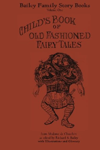 Child'S Book Of Old Fashioned Fairy Tales (Bailey Family Story Books) (Volume 1)