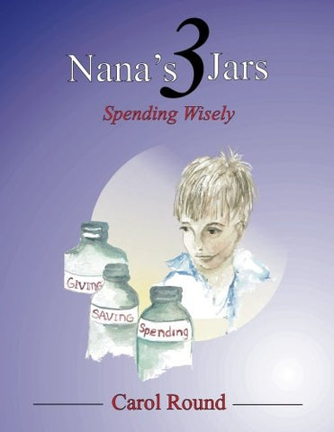 Nana'S 3 Jars: Spending Wisely (Volume 3)