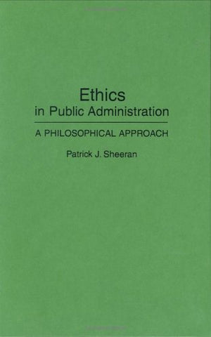 Ethics In Public Administration: A Philosophical Approach
