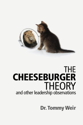 The Cheeseburger Theory: And Other Leadership Observations