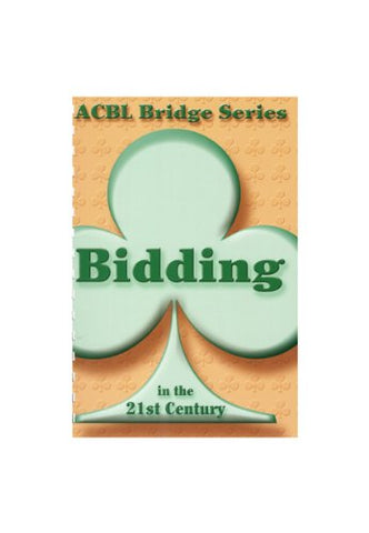 Bidding In The 21St Century (Acbl Bridge Series)