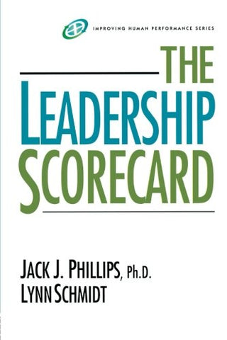 The Leadership Scorecard: Roi For Leaders (Improving Human Performance Series)