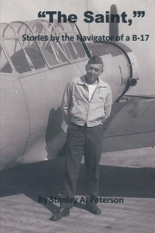 """The Saint,"" Stories By The Navigator Of A B-17"