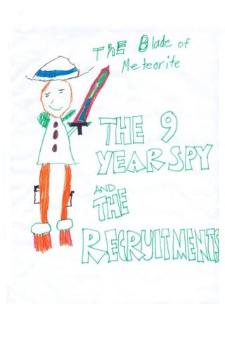 The 9 Year Spy: And The Recruitments (Volume 1)