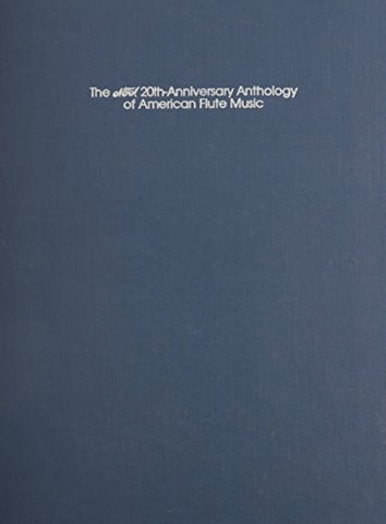 The Nfa 20Th-Anniversary Anthology Of American Flute Music