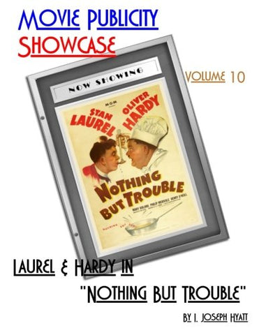 "Movie Publicity Showcase Volume 10: Laurel And Hardy In ""Nothing But Trouble"""