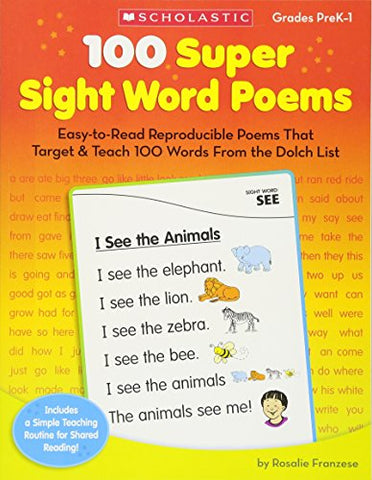 100 Super Sight Word Poems: Easy-To-Read Reproducible Poems That Target &Amp; Teach 100 Words From The Dolch List