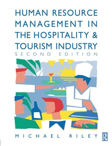 Human Resource Management In The Hospitality And Tourism Industry, Second Edition