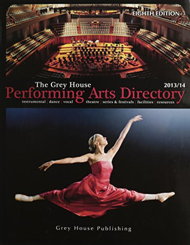 The Grey House Performing Arts Directory 2013