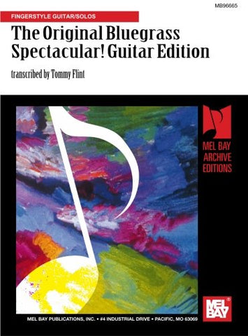 The Original Bluegrass Spectacular! Guitar Edition: Fingerstyle Guitar/Solos