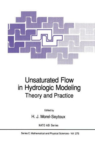 Unsaturated Flow In Hydrologic Modeling: Theory And Practice (Nato Science Series C