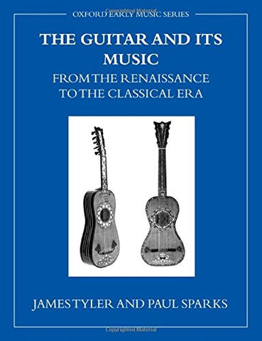 The Guitar And Its Music (Oxford Early Music Series)