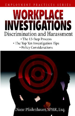 Workplace Investigations: Discrimination And Harassment (Employment Practices)
