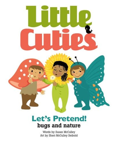 Little Cuties: Let'S Pretend! Bugs And Nature