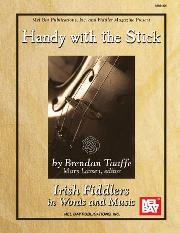 Mel Bay Presents Handy With The Stick - Irish Fiddlers
