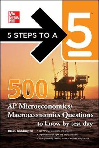 5 Steps To A 5 500 Must-Know Ap Microeconomics/Macroeconomics Questions (5 Steps To A 5 On The Advanced Placement Examinations Series)