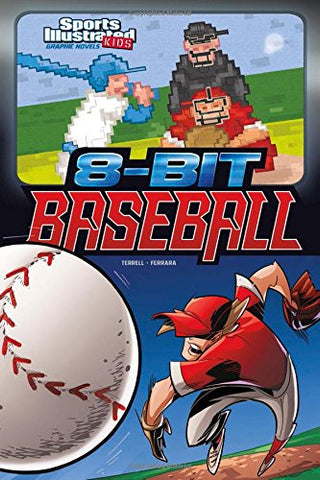 8-Bit Baseball (Sports Illustrated Kids Graphic Novels)
