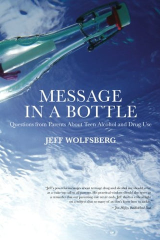 Message In A Bottle: Questions From Parents About Teen Alcohol And Drug Use