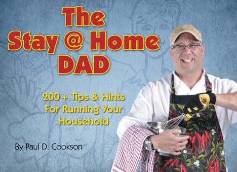 """The Stay @ Home Dad 200 + Tips And Hints To Running Your Household."