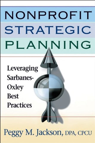Nonprofit Strategic Planning: Leveraging Sarbanes-Oxley Best Practices