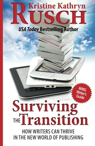 Surviving The Transition: How Writers Can Thrive In The New World Of Publishing