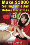 Make $1000 Selling On Ebay Before Christmas