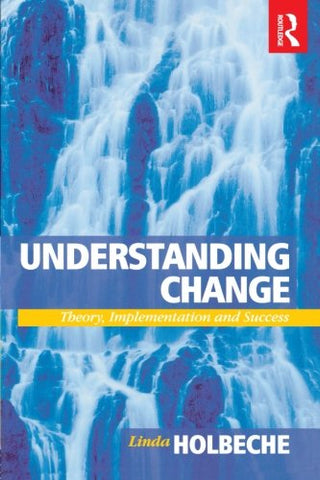 Management Bundle: Understanding Change: Theory, Implementation And Success