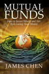 Mutual Funds: How To Invest Wisely And Not Risk Losing Your Money