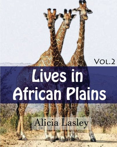 Lives In African Plains : Adult Coloring Book Vol.2: African Wildlives Coloring Book (Animal Coloring Book Series) (Volume 2)