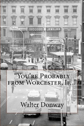"""You'Re Probably From Worcester, If..."""