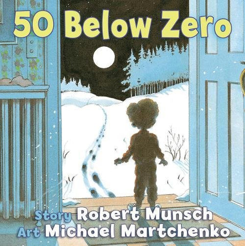 50 Below Zero (Munsch For Kids)