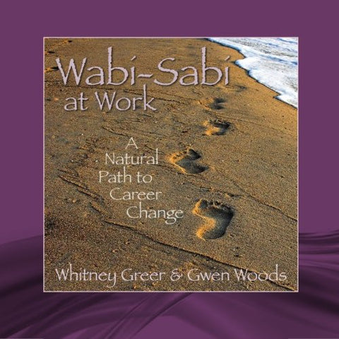 Wabi-Sabi At Work: A Natural Path To Career Change