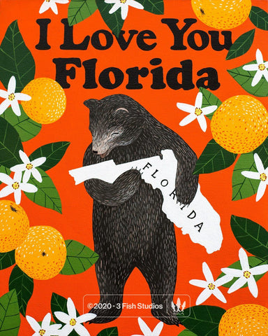 """I Love You Florida"" Print by Annie Galvin from 3 Fish Studios"