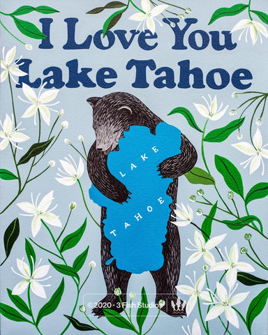 """I Love You Lake Tahoe"" Print"