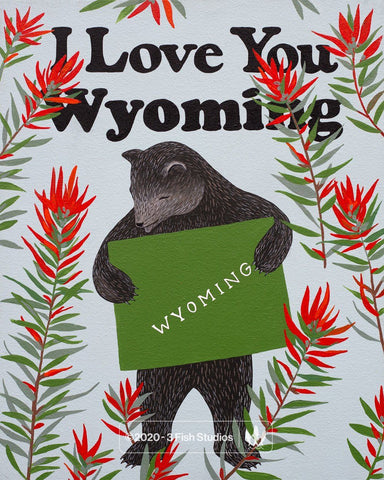 """I Love You Wyoming"" Print by Annie Galvin from 3 Fish Studios"