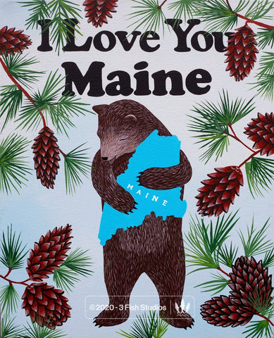 """I Love You Maine"" Print by Annie Galvin from 3 Fish Studios"