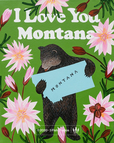 """I Love You Montana"" Print by Annie Galvin from 3 Fish Studios"